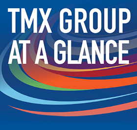 TMX Group at a Glance