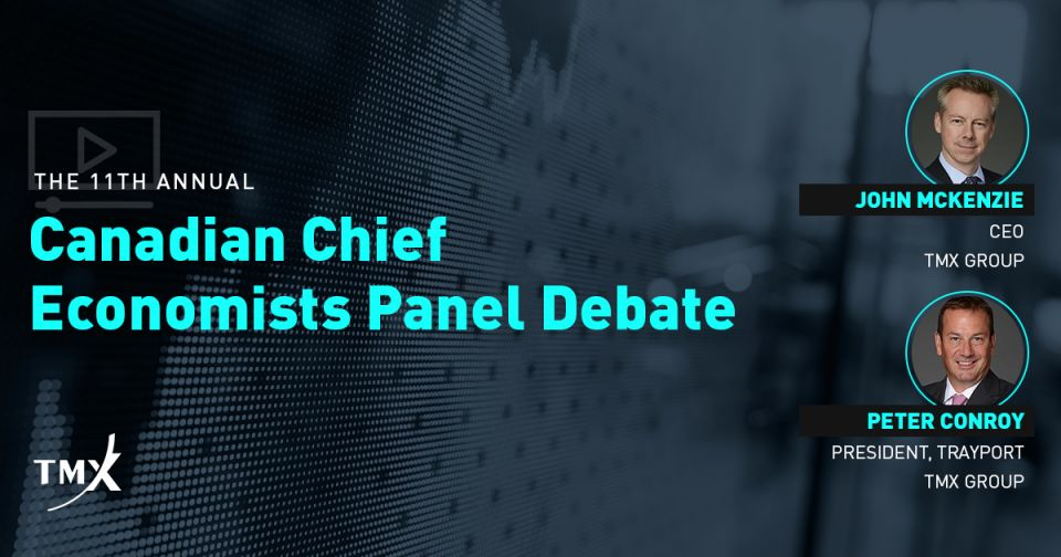 TMX Group's John McKenzie and Trayport's Peter Conroy Moderate the 11th Annual Canadian Chief Economists Panel Debate