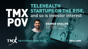 TMX POV - Telehealth Startups on the Rise, and so Is Investor Interest