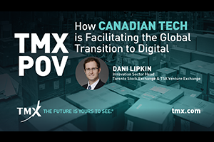TMX POV - How Canadian Tech is Facilitating the Global Transition to Digital