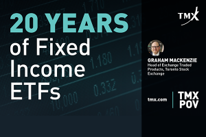 TMX POV - 20 Years of Fixed Income ETFs